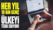 Türkiye'den her yıl 10 bin bilişimci ülkeyi terk ediyor!