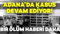 Adana'da kabus! Ölü sayısı 12'ye yükseldi
