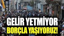 Türkiye'nin yüzde 70'i borçlu!