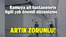 Kamu hastaneleri ile ilgili çok önemli karar! Artık zorunlu