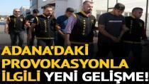 Adana'daki iğrenç olayın ardından 138 gözaltı!