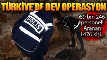Türkiye'de 69 bin 246 personelle büyük operasyon!
