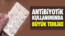 Antibiyotik kullanımında büyük tehlike!