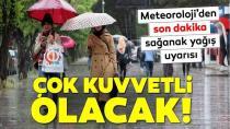 Meteoroloji'den kuvvetli yağış uyarısı: Sabaha kadar etkili olacak