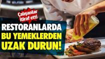 Restoranlarda bu yemeklerden uzak durun!