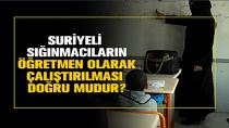 Suriyeli sığınmacılar öğretmen olarak çalıştırılıyor!