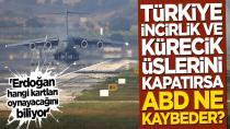 Türkiye üsleri kapatırsa ABD ne kaybeder?