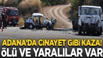 Adana'da kahreden kaza! Anne-kız ile birlikte 3 kişi öldü