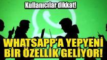 Whatsapp kullanıcıları dikkat! Yepyeni bir özellik geliyor