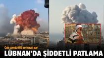 Beyrut'ta büyük patlama: 70 kişi hayatını kaybetti, 3700 yaralı var