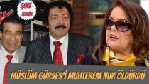 Şok iddia! 'Müslüm Gürses'i Muhterem Nur öldürdü'
