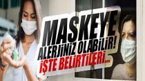 Maskeye alerjiniz olabilir!