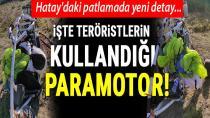 Teröristlerin Amanoslar'a geldikleri paramotorlar ele geçirildi