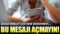Emniyet uyardı! Telefonunuza gelen bu mesajı açmayın