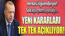 Tam kapanma gelecek mi? Erdoğan konuşuyor!