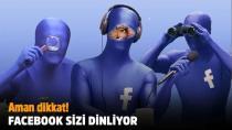 Facebook telefonlarınızı dinliyor...
